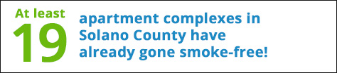 At least 19 apartment complexes in Solano County have already gone smoke-free!